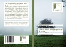 Bookcover of Une vie pleine des péripéties et de grâce