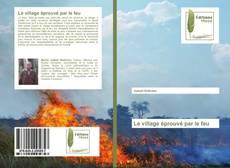 Bookcover of Le village éprouvé par le feu