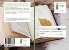 Bookcover of La poesie au secours de ma raison