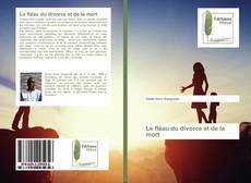 Bookcover of Le fléau du divorce et de la mort
