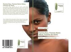 Portada del libro de Femme Nue, Femme Noire Vêtue, Femme de Vertu