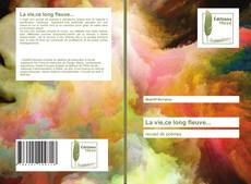 Bookcover of La vie,ce long fleuve...