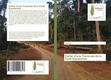 Couverture de Cahier d'une Traversée de la Forêt Equatoriale