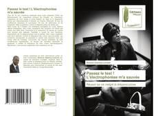 Bookcover of Passez le test ! L'électrophorèse m'a sauvée