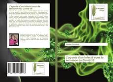 Bookcover of L'agonie d'un Infecté sous la sentence du Covid-19