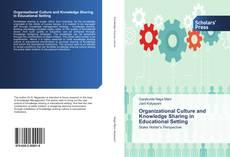 Borítókép a  Organizational Culture and Knowledge Sharing in Educational Setting - hoz