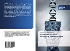 DNA Modelization in Biomedical Image Matching kitap kapağı
