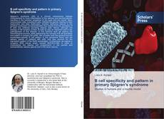 Bookcover of B cell specificity and pattern in primary Sjögren's syndrome