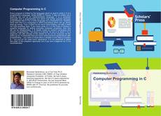 Bookcover of Computer Programming in C