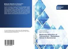Bookcover of Molecular Detection of Tetracycline – Resistance Genes in Aeromonas
