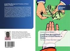 Copertina di Credit Risk Management Practices of Rural Banks in Ghana