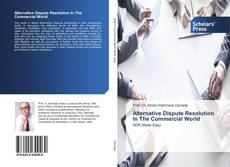 Bookcover of Alternative Dispute Resolution In The Commercial World