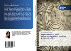 Bookcover of Improvement of paper properties by adding modified polysaccharides