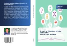 Bookcover of Growth of Education in India (1951-2011): An Interstate Analysis