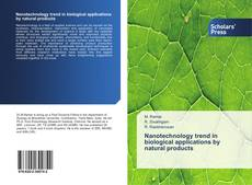 Bookcover of Nanotechnology trend in biological applications by natural products