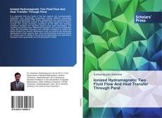 Bookcover of Ionized Hydromagnetic Two Fluid Flow And Heat Transfer Through Paral