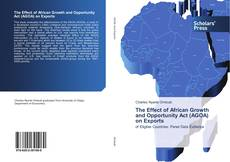 Bookcover of The Effect of African Growth and Opportunity Act (AGOA) on Exports