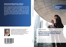 Bookcover of A Phenomenological Study of Women Entrepreneurs Heads of Households