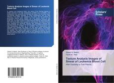 Bookcover of Texture Analysis Images of Smear of Leukemia Blood Cell