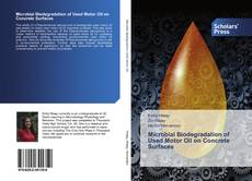 Bookcover of Microbial Biodegradation of Used Motor Oil on Concrete Surfaces