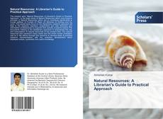 Bookcover of Natural Resources: A Librarian's Guide to Practical Approach