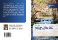 Bookcover of Modeling of THM and HAA Formation in Surface Waters upon Chlorination