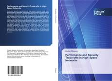 Bookcover of Performance and Security Trade-offs in High-Speed Networks