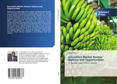 Bookcover of Innovative Market Access Options and Opportunities