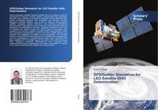 Bookcover of GPS/Galileo Simulation for LEO Satellite Orbit Determination