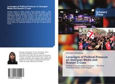 Bookcover of Leverages of Political Pressure on Georgian Media and Rustavi 2 Case