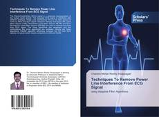 Bookcover of Techniques To Remove Power Line Interference From ECG Signal