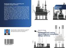 Обложка Horizontal well casing, cementing and completion design in China