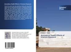 Bookcover of Anomalous Health Effects of Uranium Exposure