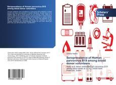 Bookcover of Seroprevalance of Human parvovirus B19 among blood donor volunteers