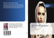 Bookcover of Wholeness through Memoir Writing