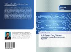 Bookcover of VLSI Based Fast Efficient Lossless Image Compression System