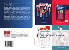 Bookcover of Election Administration and Campaign Violence in Western Nigeria