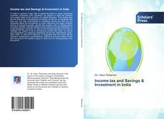 Bookcover of Income tax and Savings & Investment in India