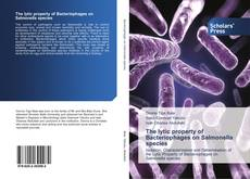 Bookcover of The lytic property of Bacteriophages on Salmonella species