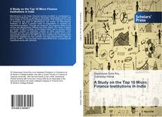 Bookcover of A Study on the Top 10 Micro Finance Institutions in India
