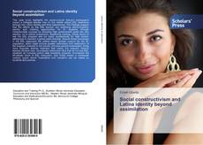 Bookcover of Social constructivism and Latina identity beyond assimilation