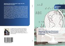 Bookcover of Applying Service-Dominant Logic into the Procurement Function