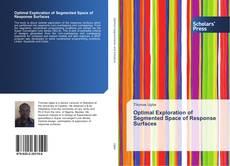 Copertina di Optimal Exploration of Segmented Space of Response Surfaces