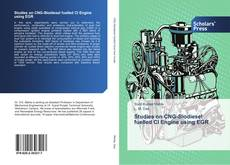 Bookcover of Studies on CNG-Biodiesel fuelled CI Engine using EGR