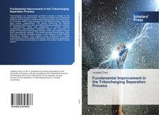 Bookcover of Fundamental Improvement in the Tribocharging Separation Process