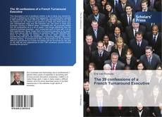 Bookcover of The 39 confessions of a French Turnaround Executive
