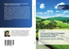 Bookcover of PV Based Compound Parabolic Concentrator Collector: Experimental study