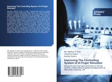 Bookcover of Improving The Controlling System of A Finger Simulator