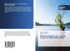 Bookcover of Ethanolic Extracts of J. Curcas Leaves on Wistar Albino Rats