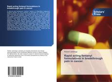 Обложка Rapid acting fentanyl formulations in breakthrough pain in cancer.